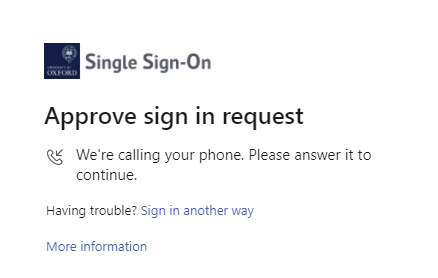 The Approve sign in request screen will be showing - you will receive a phone call